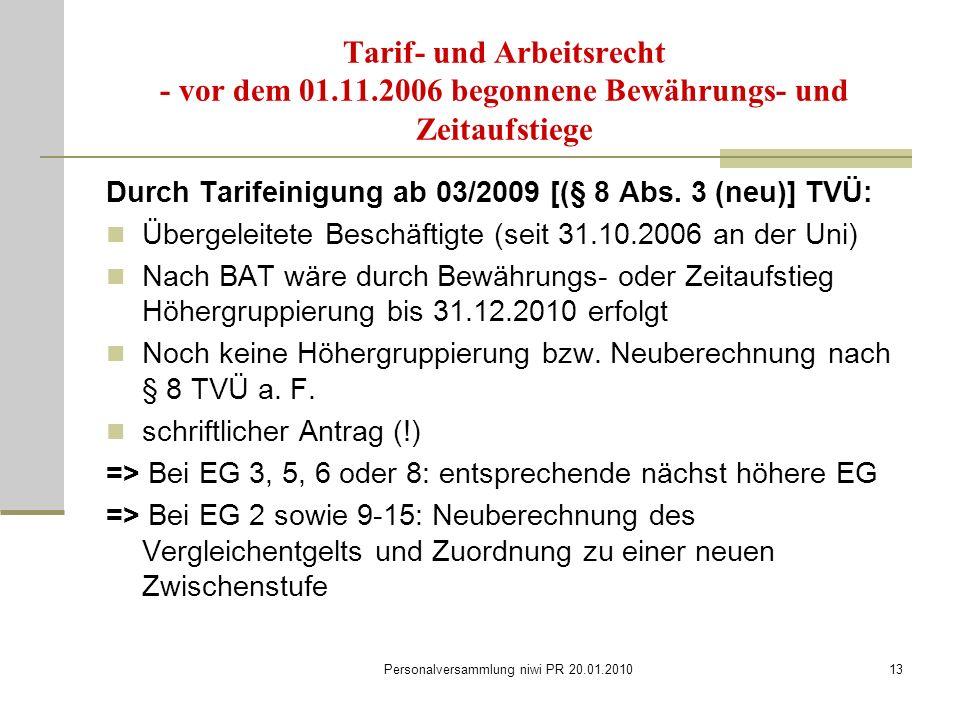 Personalversammlung niwi PR 20.01.201013 Tarif- und Arbeitsrecht - vor dem 01.11.2006 begonnene Bewährungs- und Zeitaufstiege Durch Tarifeinigung ab 03/2009 [(§ 8 Abs.