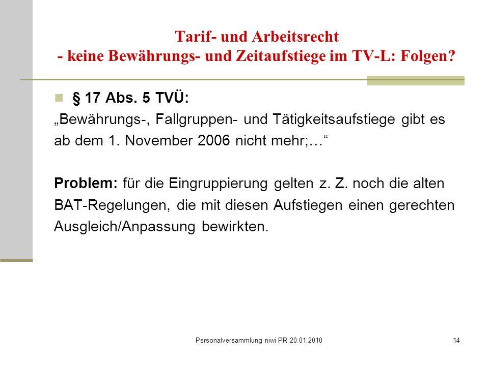 Personalversammlung niwi PR 20.01.201014 Tarif- und Arbeitsrecht - keine Bewährungs- und Zeitaufstiege im TV-L: Folgen.