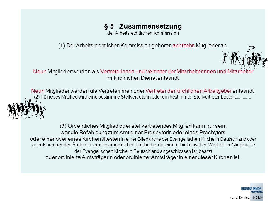 § 5 Zusammensetzung der Arbeitsrechtlichen Kommission (1) Der Arbeitsrechtlichen Kommission gehören achtzehn Mitglieder an.