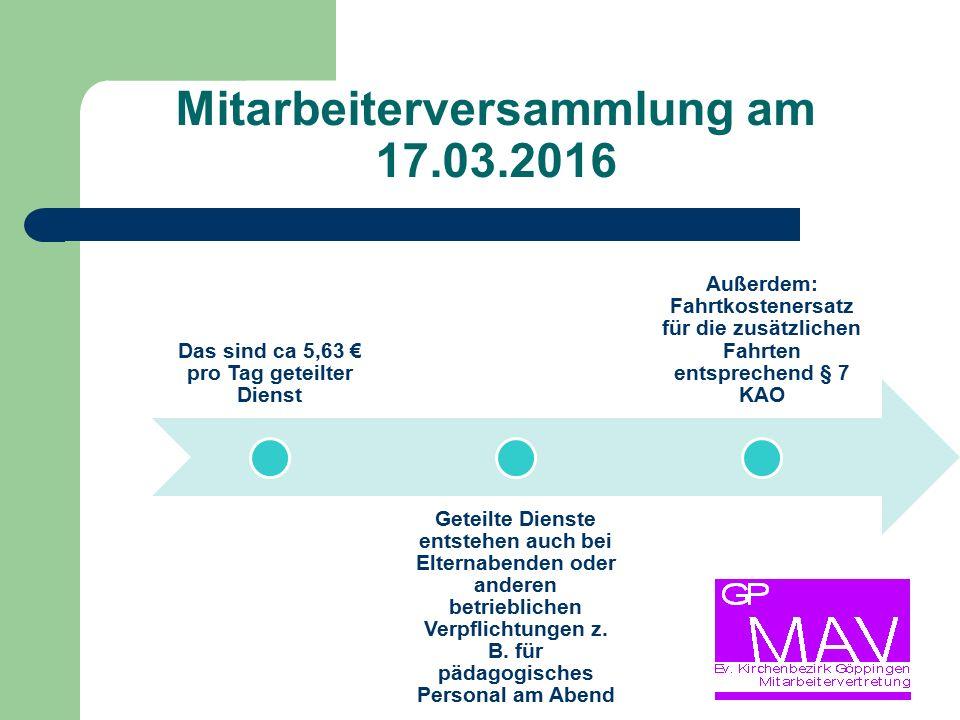 Mitarbeiterversammlung am 17.03.2016 Das sind ca 5,63 € pro Tag geteilter Dienst Geteilte Dienste entstehen auch bei Elternabenden oder anderen betrieblichen Verpflichtungen z.