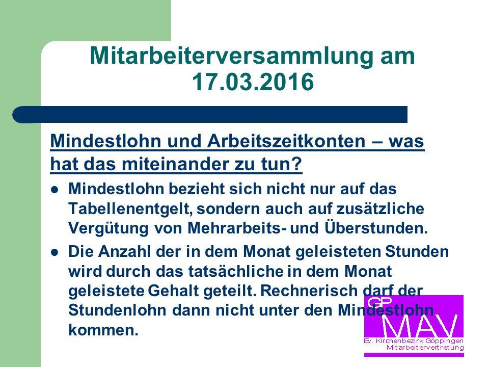 Mitarbeiterversammlung am 17.03.2016 Mindestlohn und Arbeitszeitkonten – was hat das miteinander zu tun.