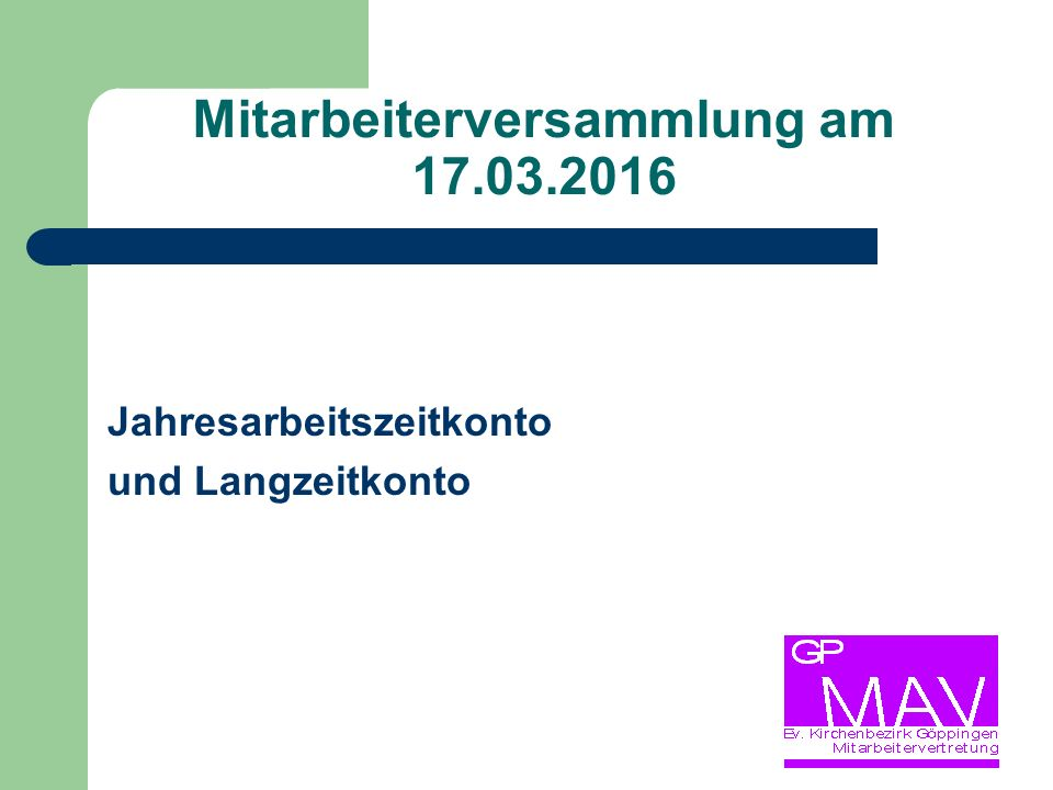 Mitarbeiterversammlung am 17.03.2016 Jahresarbeitszeitkonto und Langzeitkonto