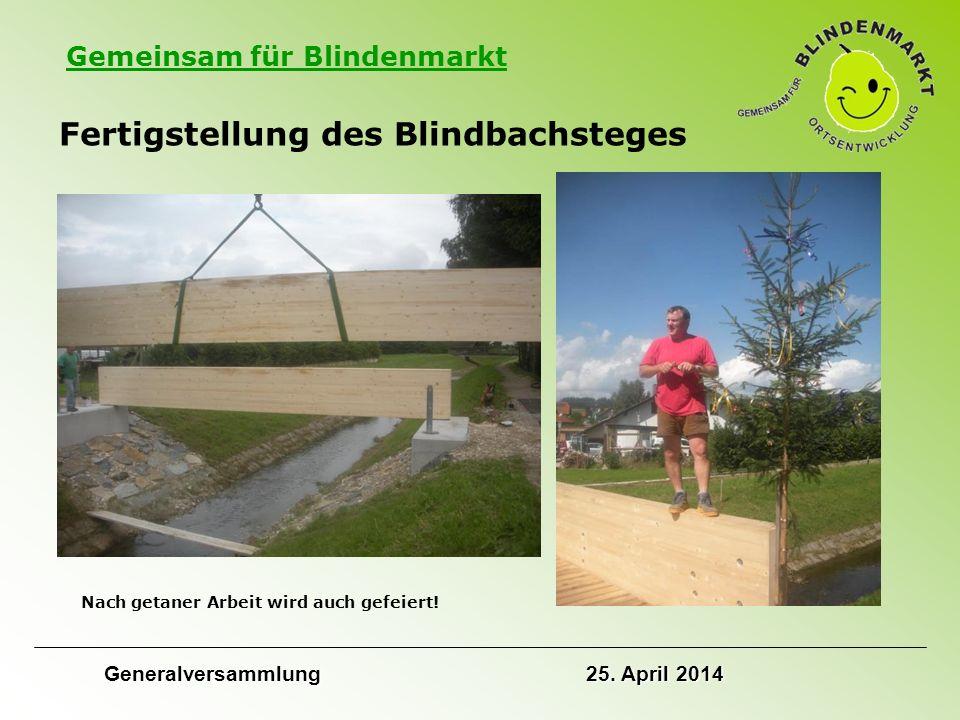Gemeinsam für Blindenmarkt Fertigstellung des Blindbachsteges Nach getaner Arbeit wird auch gefeiert.