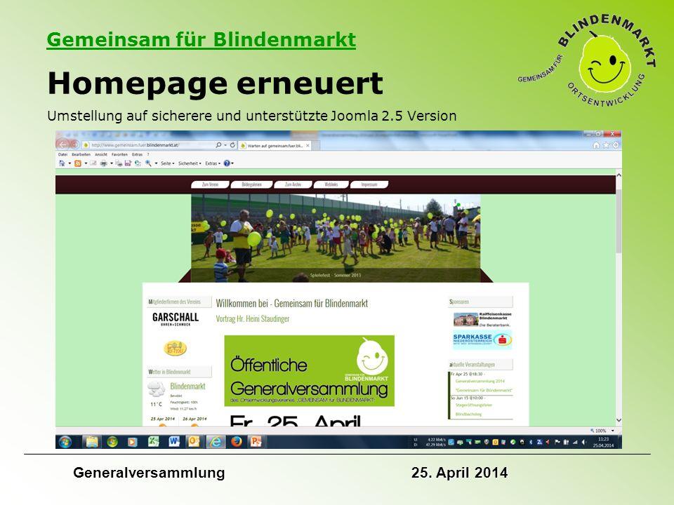 Gemeinsam für Blindenmarkt Homepage erneuert Umstellung auf sicherere und unterstützte Joomla 2.5 Version Generalversammlung 25.