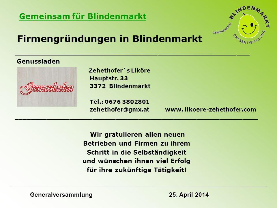 Gemeinsam für Blindenmarkt Firmengründungen in Blindenmarkt ______________________________________________________ Genussladen Zehethofer`s Liköre Hauptstr.