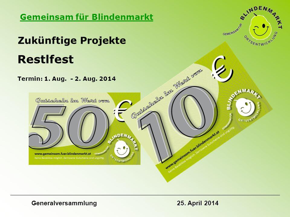 Gemeinsam für Blindenmarkt Zukünftige Projekte Restlfest Termin: 1.