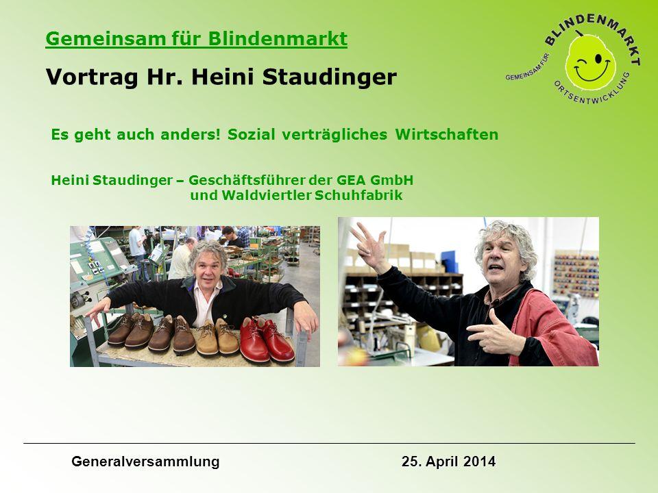 Gemeinsam für Blindenmarkt Vortrag Hr. Heini Staudinger Es geht auch anders.