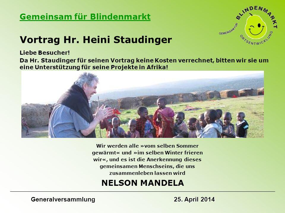 Gemeinsam für Blindenmarkt Vortrag Hr. Heini Staudinger Liebe Besucher.