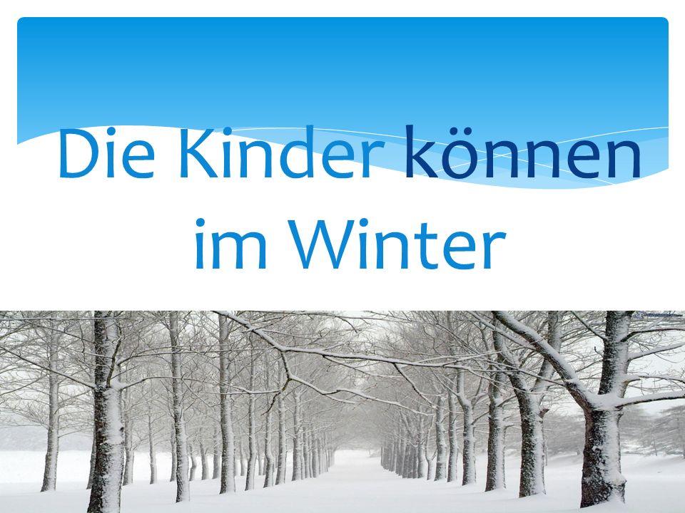 Die Kinder können im Winter