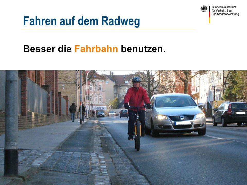 | 16 | pööös Besser die Fahrbahn benutzen. Fahren auf dem Radweg
