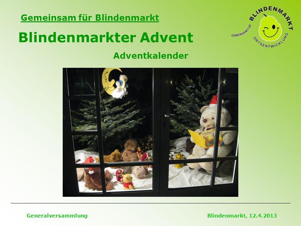 Gemeinsam für Blindenmarkt Blindenmarkter Advent Generalversammlung Blindenmarkt, 12.4.2013 Adventkalender