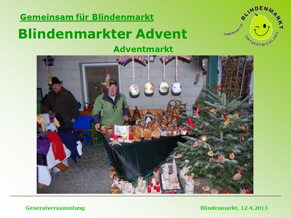 Gemeinsam für Blindenmarkt Blindenmarkter Advent Generalversammlung Blindenmarkt, 12.4.2013 Adventmarkt