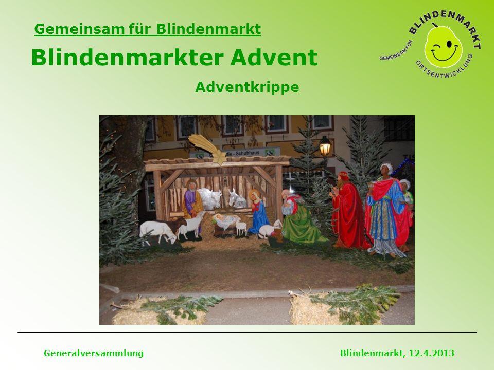 Gemeinsam für Blindenmarkt Blindenmarkter Advent Generalversammlung Blindenmarkt, 12.4.2013 Adventkrippe