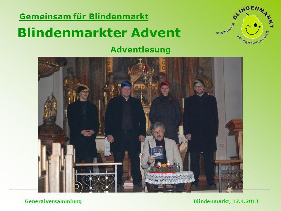 Gemeinsam für Blindenmarkt Blindenmarkter Advent Generalversammlung Blindenmarkt, 12.4.2013 Adventlesung