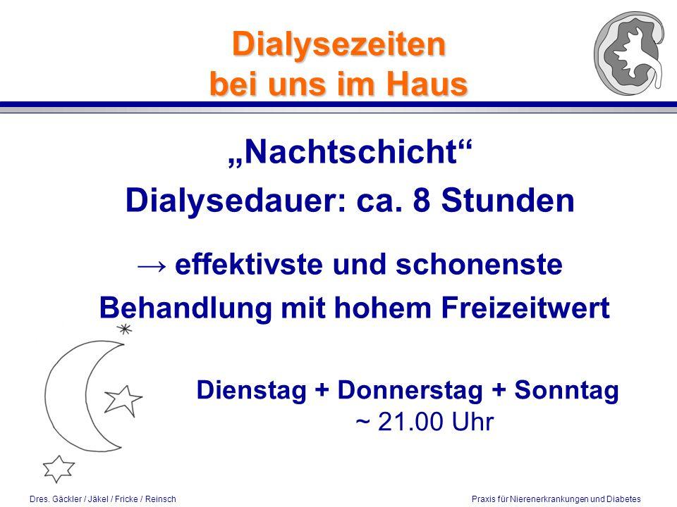 """Dres. Gäckler / Jäkel / Fricke / Reinsch Praxis für Nierenerkrankungen und Diabetes Dialysezeiten bei uns im Haus """"Nachtschicht"""" Dialysedauer: ca. 8 S"""