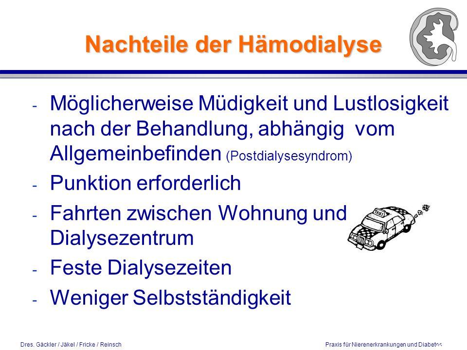 Dres. Gäckler / Jäkel / Fricke / Reinsch Praxis für Nierenerkrankungen und Diabetes Nachteile der Hämodialyse - Möglicherweise Müdigkeit und Lustlosig