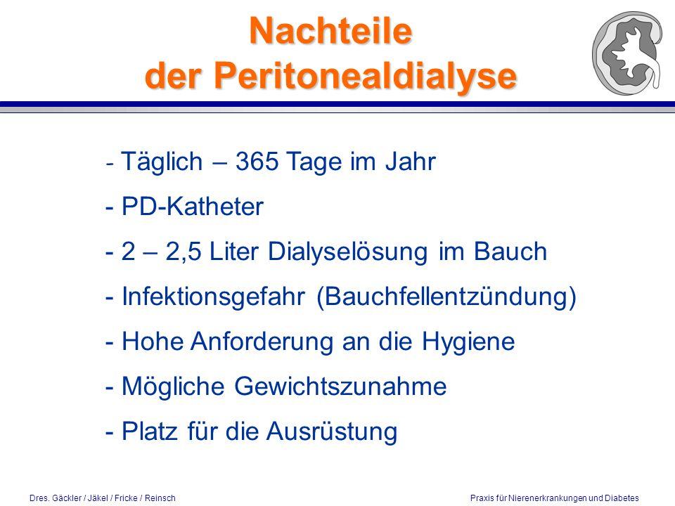 Dres. Gäckler / Jäkel / Fricke / Reinsch Praxis für Nierenerkrankungen und Diabetes Nachteile der Peritonealdialyse - Täglich – 365 Tage im Jahr - PD-