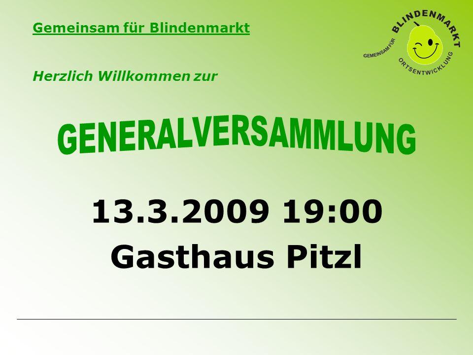 Gemeinsam für Blindenmarkt 13.3.2009 19:00 Gasthaus Pitzl Herzlich Willkommen zur