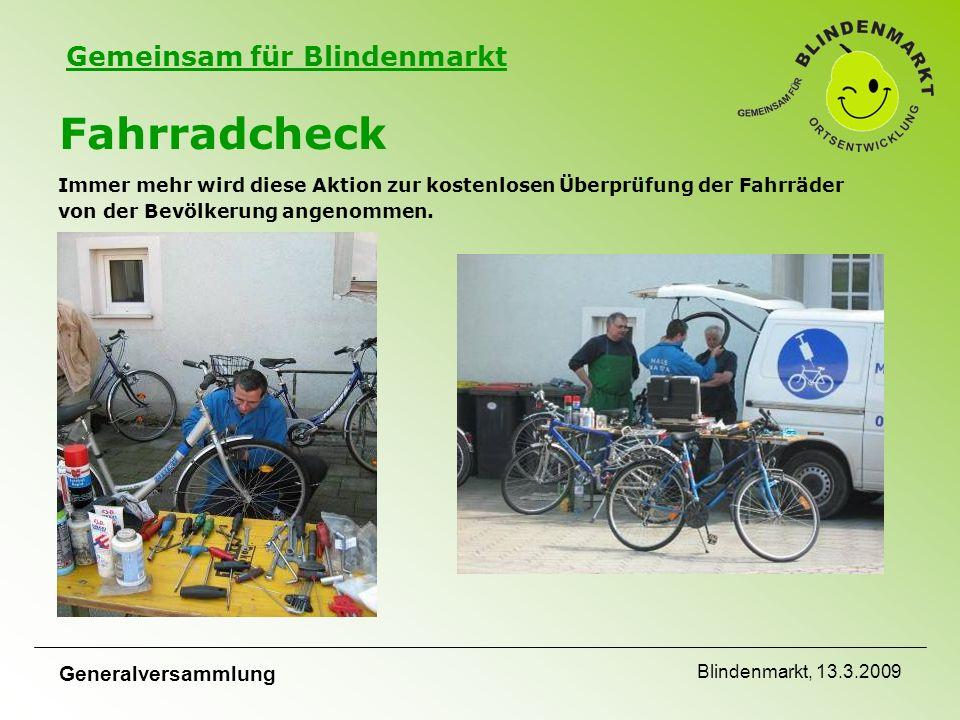 Gemeinsam für Blindenmarkt Generalversammlung Blindenmarkt, 13.3.2009 Fahrradcheck Immer mehr wird diese Aktion zur kostenlosen Überprüfung der Fahrräder von der Bevölkerung angenommen.