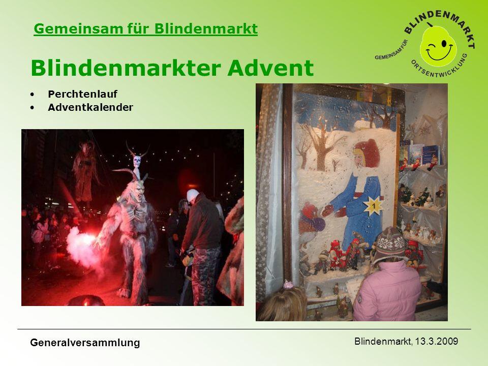 Gemeinsam für Blindenmarkt Generalversammlung Blindenmarkt, 13.3.2009 Blindenmarkter Advent Perchtenlauf Adventkalender