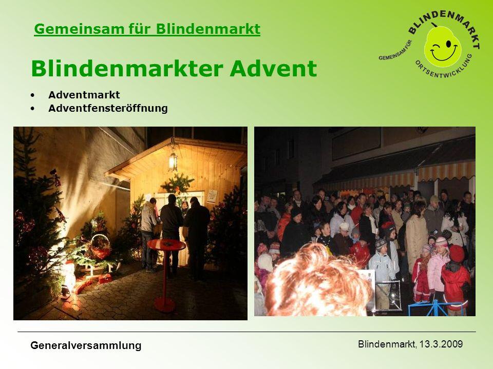 Gemeinsam für Blindenmarkt Generalversammlung Blindenmarkt, 13.3.2009 Blindenmarkter Advent Adventmarkt Adventfensteröffnung