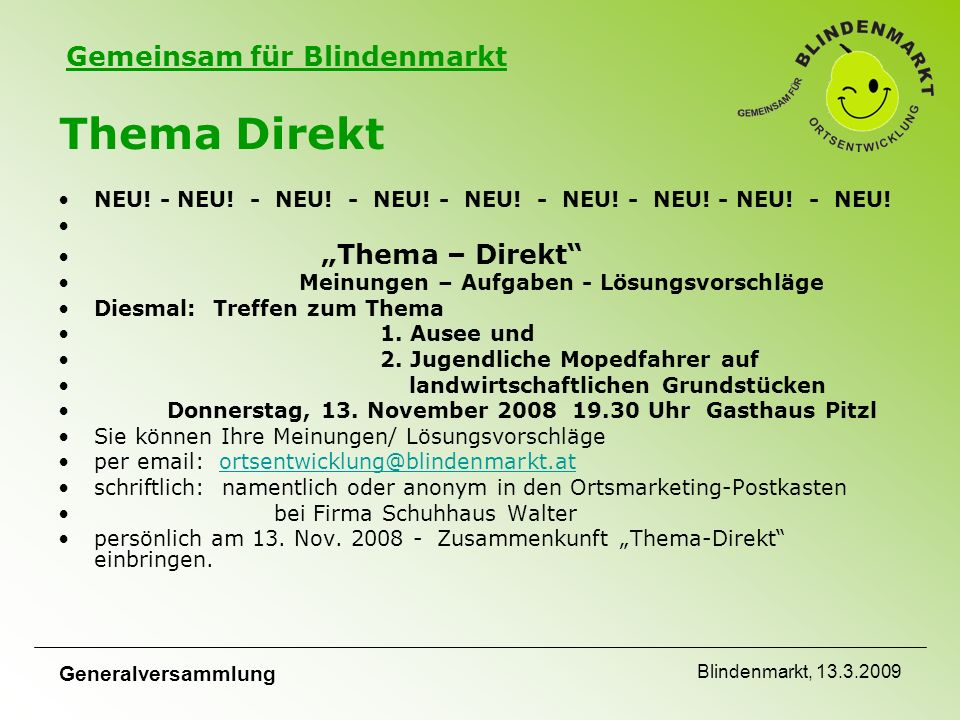 Gemeinsam für Blindenmarkt Generalversammlung Blindenmarkt, 13.3.2009 Thema Direkt NEU.
