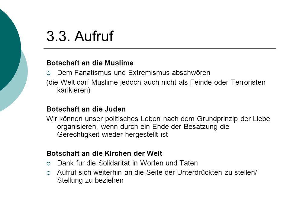 3.3. Aufruf Botschaft an die Muslime  Dem Fanatismus und Extremismus abschwören (die Welt darf Muslime jedoch auch nicht als Feinde oder Terroristen