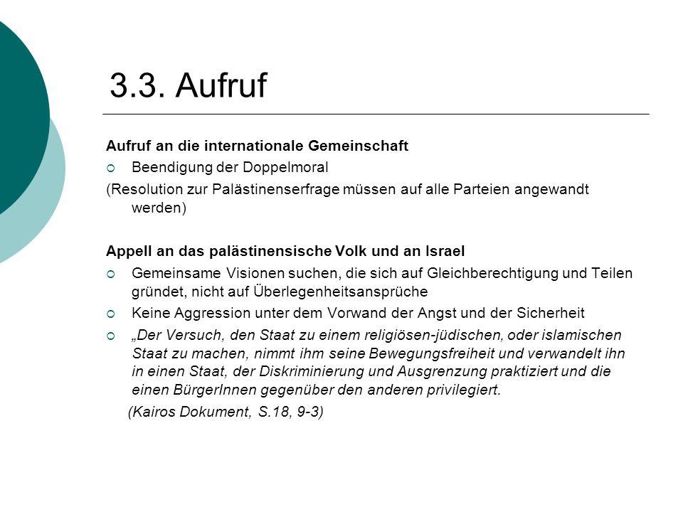 3.3. Aufruf Aufruf an die internationale Gemeinschaft  Beendigung der Doppelmoral (Resolution zur Palästinenserfrage müssen auf alle Parteien angewan