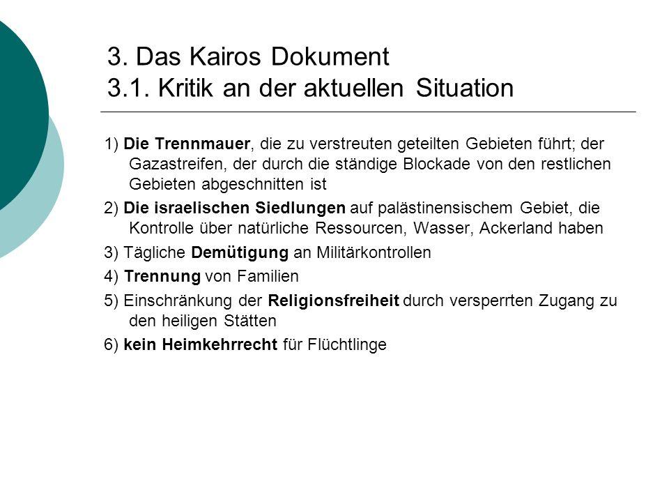 3. Das Kairos Dokument 3.1. Kritik an der aktuellen Situation 1) Die Trennmauer, die zu verstreuten geteilten Gebieten führt; der Gazastreifen, der du