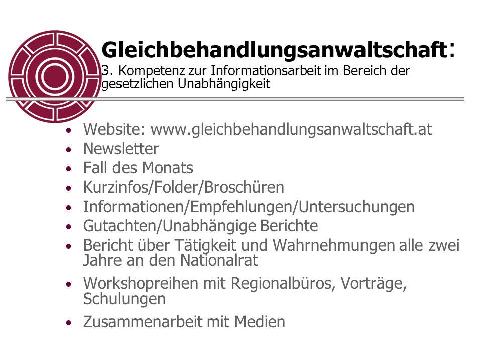 Gleichbehandlungsanwaltschaft : 3. Kompetenz zur Informationsarbeit im Bereich der gesetzlichen Unabhängigkeit Website: www.gleichbehandlungsanwaltsch