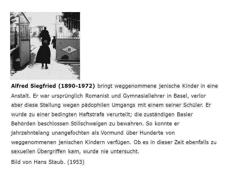 Alfred Siegfried (1890-1972) bringt weggenommene jenische Kinder in eine Anstalt.