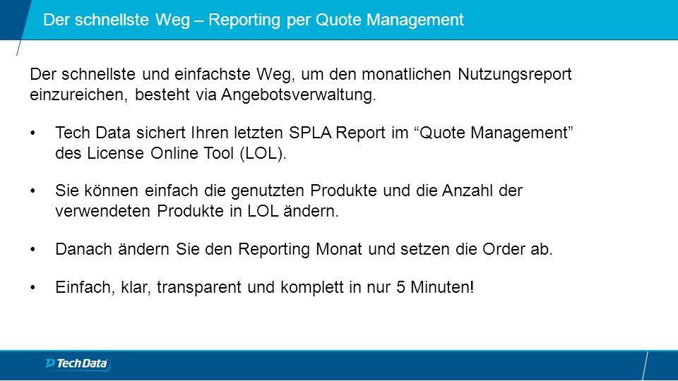 Der schnellste Weg – Reporting per Quote Management Der schnellste und einfachste Weg, um den monatlichen Nutzungsreport einzureichen, besteht via Angebotsverwaltung.