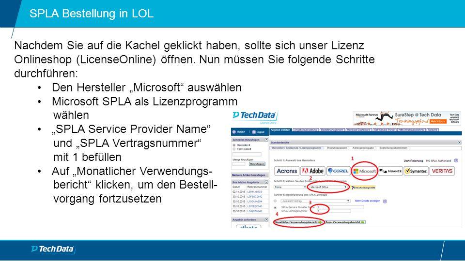 SPLA Bestellung in LOL Nachdem Sie auf die Kachel geklickt haben, sollte sich unser Lizenz Onlineshop (LicenseOnline) öffnen.