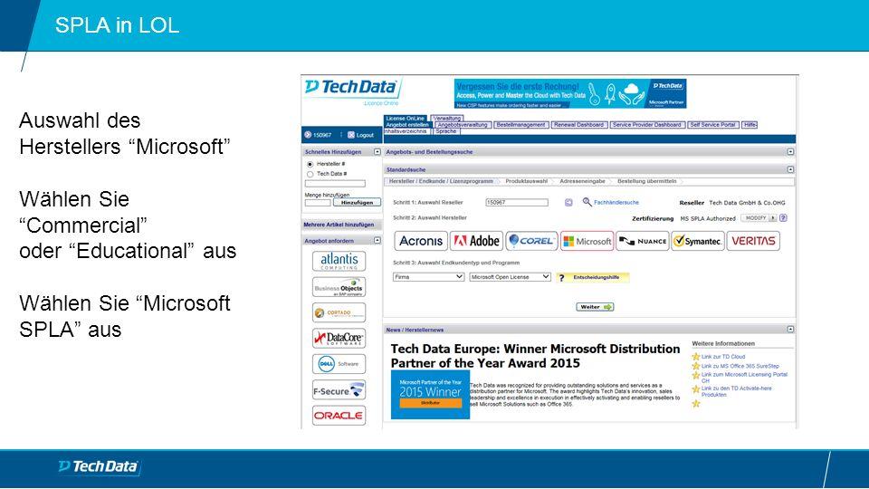 SPLA in LOL Auswahl des Herstellers Microsoft Wählen Sie Commercial oder Educational aus Wählen Sie Microsoft SPLA aus