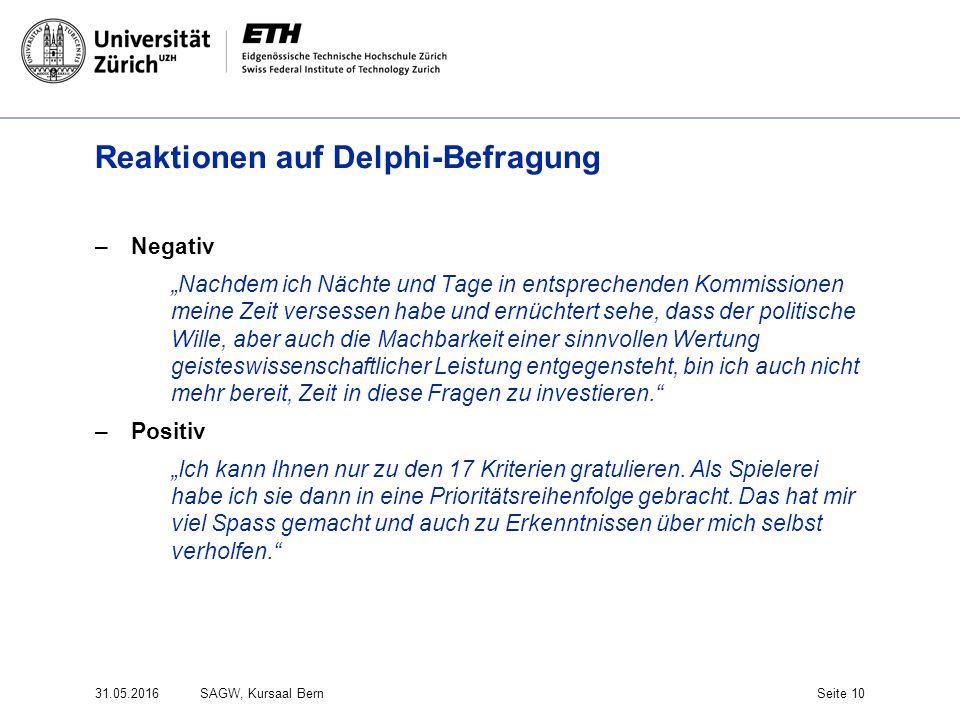 """Reaktionen auf Delphi-Befragung –Negativ """"Nachdem ich Nächte und Tage in entsprechenden Kommissionen meine Zeit versessen habe und ernüchtert sehe, da"""