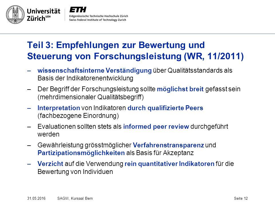 Teil 3: Empfehlungen zur Bewertung und Steuerung von Forschungsleistung (WR, 11/2011) –wissenschaftsinterne Verständigung über Qualitätsstandards als