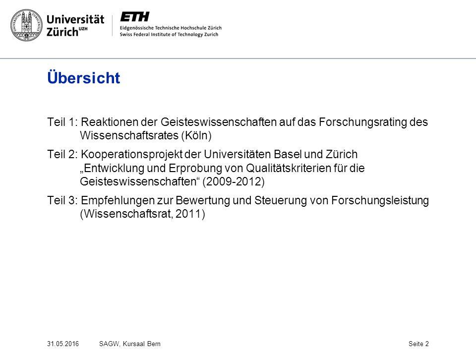 Übersicht Teil 1: Reaktionen der Geisteswissenschaften auf das Forschungsrating des Wissenschaftsrates (Köln) Teil 2: Kooperationsprojekt der Universi