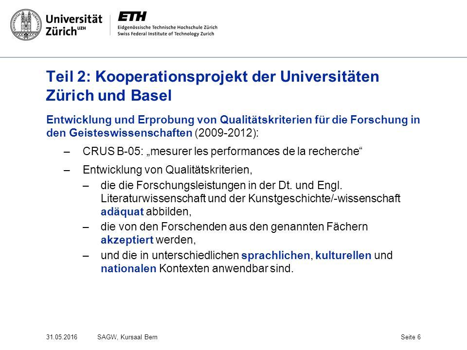 Teil 2: Kooperationsprojekt der Universitäten Zürich und Basel Entwicklung und Erprobung von Qualitätskriterien für die Forschung in den Geisteswissen