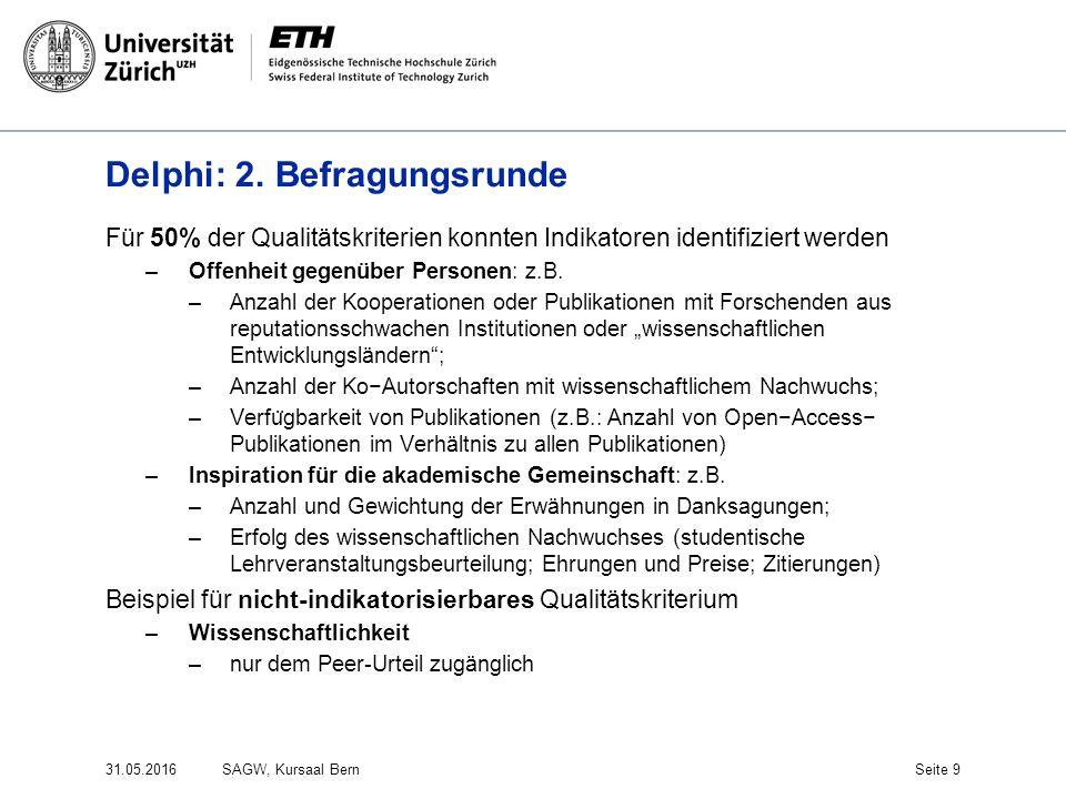 Delphi: 2. Befragungsrunde Für 50% der Qualitätskriterien konnten Indikatoren identifiziert werden –Offenheit gegenüber Personen: z.B. –Anzahl der Koo