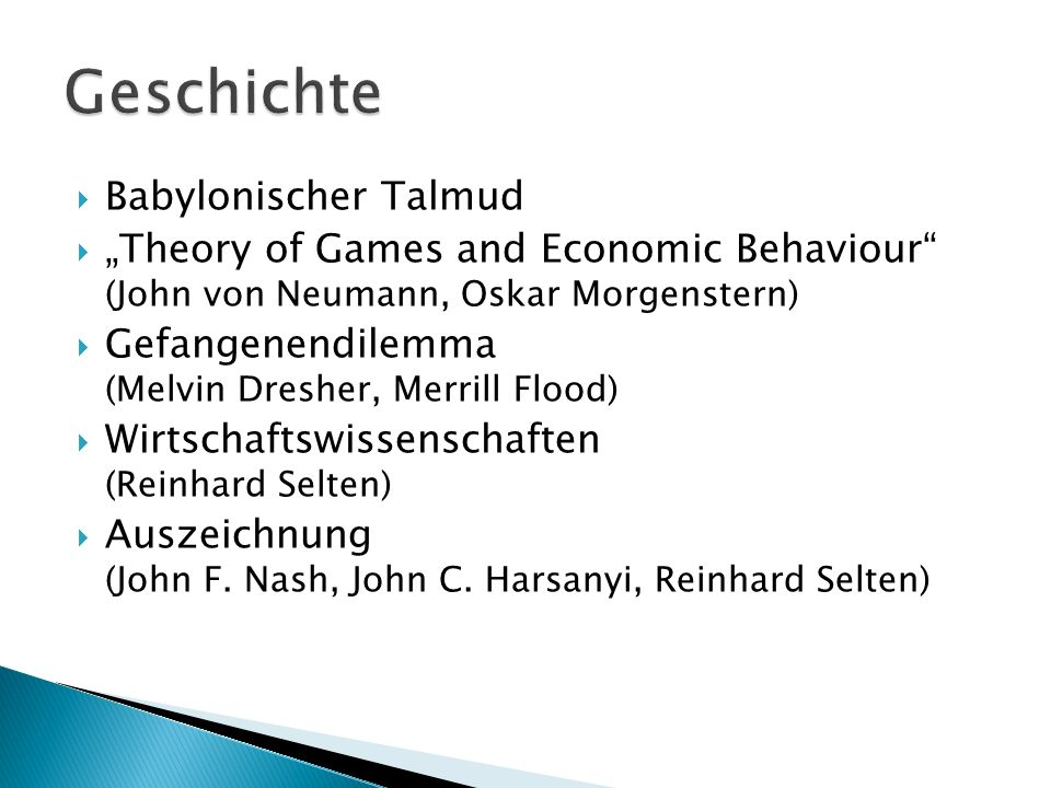 " Babylonischer Talmud  ""Theory of Games and Economic Behaviour"" (John von Neumann, Oskar Morgenstern)  Gefangenendilemma (Melvin Dresher, Merrill F"