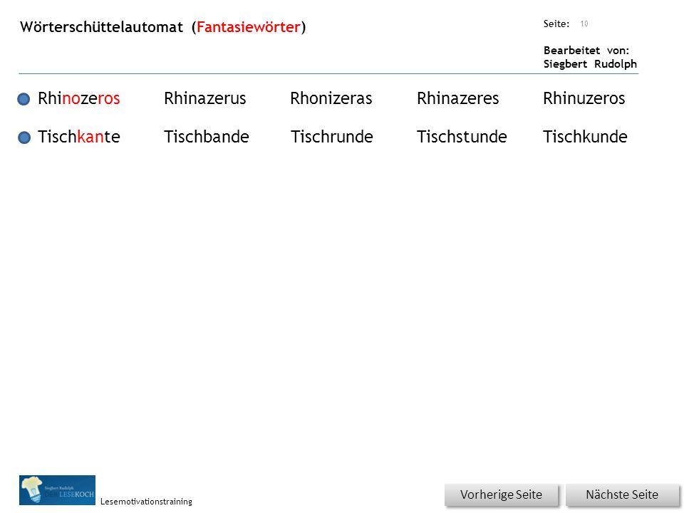 Übungsart: Seite: Bearbeitet von: Siegbert Rudolph Lesemotivationstraining Wörterschüttelautomat (Fantasiewörter) 10 RhinozerosRhinazerusRhonizerasRhinazeresRhinuzeros TischkanteTischbandeTischrundeTischstundeTischkunde Nächste Seite Vorherige Seite