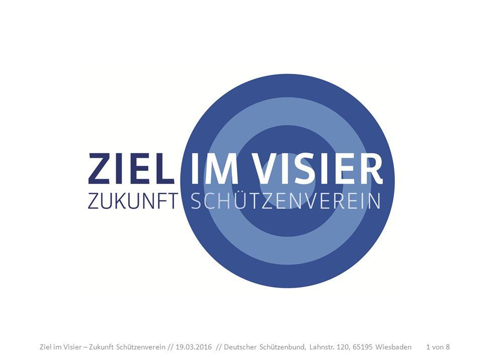 Ziel im Visier – Zukunft Schützenverein // 19.03.2016 // Deutscher Schützenbund, Lahnstr.