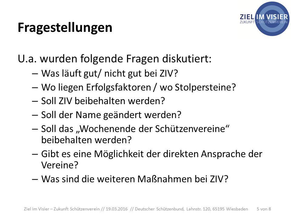 Fragestellungen U.a. wurden folgende Fragen diskutiert: – Was läuft gut/ nicht gut bei ZIV.