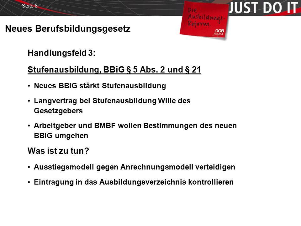 Seite 19 Neues Berufsbildungsgesetz Handlungsfeld 12: Stimmrecht der Lehrkräfte in BBA, BBiG § 79 Abs.