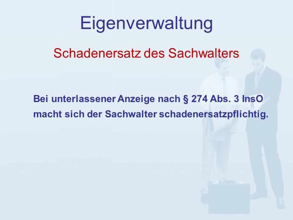 Schadenersatz des Sachwalters Eigenverwaltung Bei unterlassener Anzeige nach § 274 Abs.