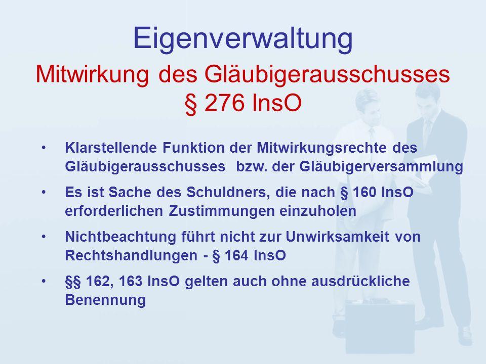 Eigenverwaltung Klarstellende Funktion der Mitwirkungsrechte des Gläubigerausschusses bzw.