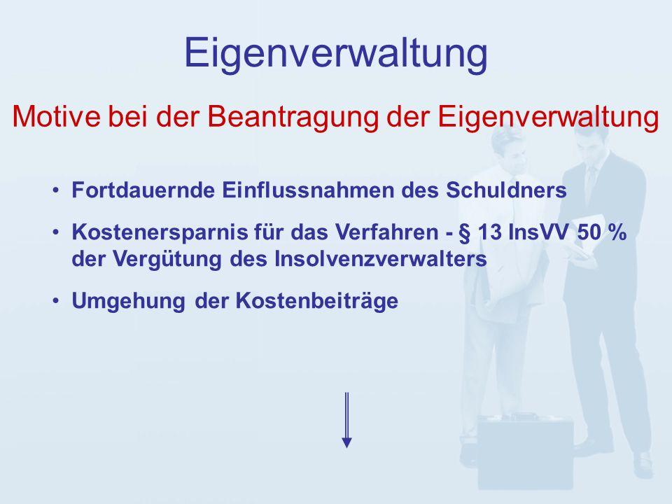 Voraussetzungen gem.§ 270 InsO Eigenverwaltung Vom Schuldner beantragt; § 270 Abs.