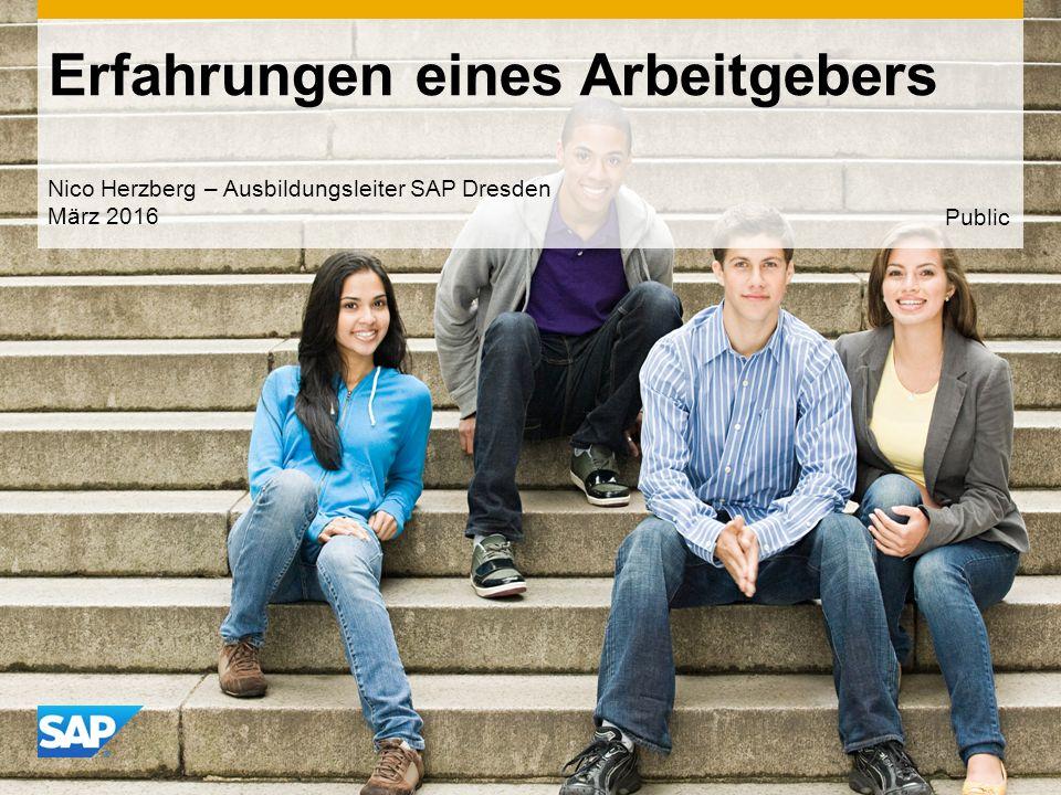 Use this title slide only with an image Erfahrungen eines Arbeitgebers Nico Herzberg – Ausbildungsleiter SAP Dresden März 2016 Public
