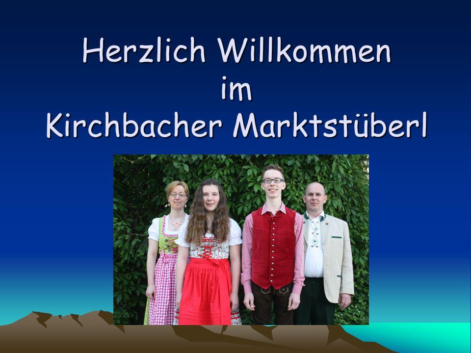 Herzlich Willkommen im Kirchbacher Marktstüberl