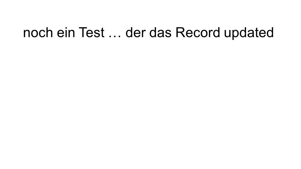 noch ein Test … der das Record updated